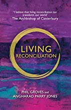 Living Reconciliation by Phil Groves