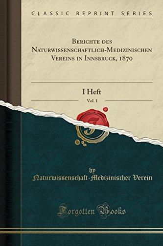 berichte-des-naturwissenschaftlich-medizinischen-vereins-in-innsbruck-1870-vol-1-i-heft-classic-reprint-german-edition