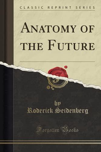 anatomy-of-the-future-classic-reprint