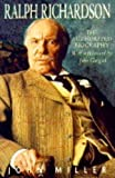Miller, John: Ralph Richardson: The Authorized Biography