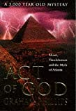 Phillips, Graham: Act of God: Tutankhamun, Moses &amp; the Myth of Atlantis