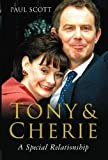 Scott, Paul: Tony and Cherie: Behind the Scenes in Downing Street