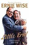 Robert Sellers: Little Ern!: The Authorised Biography of Ernie Wise. by Robert Sellers, James Hogg
