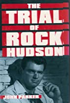 The Trial of Rock Hudson by John Parker