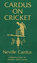 Cardus on Cricket by Neville Cardus