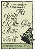 Rossetti, Christina: Remember Me When I Am Gone Away (Inspirational)