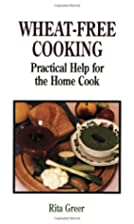 Wheat-Free Cooking: Practical Help for the…