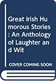 Haining, Peter: Great Irish Humorous Stories: An Anthology of Laughter and Wit