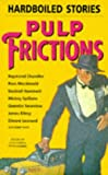 Peter Haining: Pulp Frictions: Hardboiled Stories