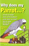 Low, Rosemary: Why Does My Parrot . . . ? (Why Does My . . . ? series)
