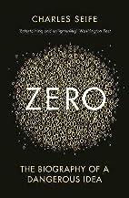 Zero: The Biography of a Dangerous Idea by…