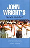 Wright, John: John Wright&#39;s Indian Summers