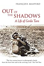 Out of the Shadows: A Life of Gerda Taro by…