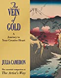 Cameron, Julia: The Vein of Gold: A Journey to Your Creative Heart
