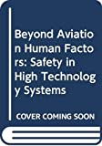 Johnston, Neil: Beyond Aviation Human Factors: Safety in High Technology Systems