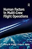 Orlady, Harry W.: Human Factors in Multi-Crew Flight Operations