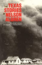 The Texas Stories of Nelson Algren by Nelson…