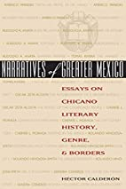 Narratives of Greater Mexico: Essays on…