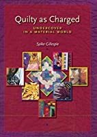 Quilty as Charged: Undercover in a Material…