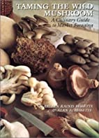 Taming the Wild Mushroom: A Culinary Guide…