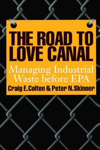 the-road-to-love-canal-managing-industrial-waste-before-epa