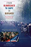 Krueger, Robert: From Bloodshed to Hope in Burundi: Our Embassy Years During Genocide