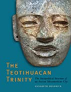 The Teotihuacan Trinity: The Sociopolitical…