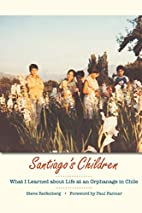 Santiago's Children: What I Learned about…
