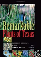 Remarkable Plants of Texas: Uncommon…