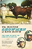 Colley, Betty Bailey: The Master Showmen of King Ranch: The Story of Beto and Librado Maldonado (Ellen and Edward Randall Series)