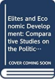 Walton, John: Elites and Economic Development: Comparative Studies on the Political Economy of Latin American Cities (Latin American monographs ; no. 41)
