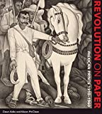 Ades, Dawn: Revolution on Paper: Mexican Prints 1910-1960 (Joe R. and Teresa Lozano Long Series in Latin American and Latino Art and Culture)