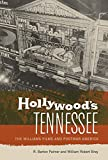 Palmer, R. Barton: Hollywood's Tennessee: The Williams Films and Postwar America