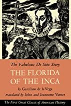 Florida of the Inca by Garcilaso de la Vega