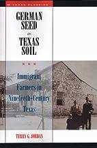 German Seed in Texas Soil: Immigrant Farmers…