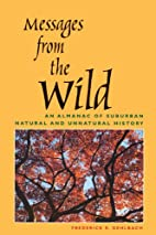 Messages from the Wild: An Almanac of…