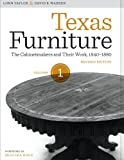 Taylor, Lonn: Texas Furniture, Volume One: The Cabinetmakers and Their Work, 1840-1880, Revised edition (Focus on American History Series)