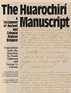 The Huarochiri Manuscript by Frank Salomon