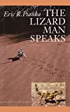 Pianka, Eric R.: The Lizard Man Speaks (Corrie Herring Hooks Series)