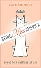 Being Miss America: Behind the Rhinestone…