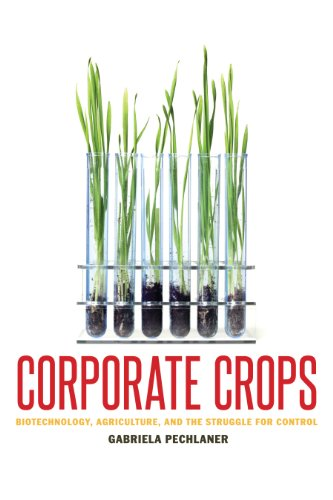 corporate-crops-biotechnology-agriculture-and-the-struggle-for-control
