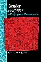 Gender and Power in Prehispanic Mesoamerica…