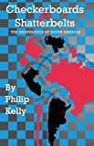 Kelly, Philip: Checkerboards and Shatterbelts: The Geopolitics of South America