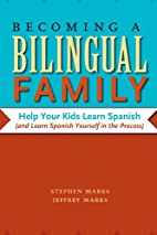 Becoming a Bilingual Family: Help Your Kids…