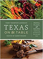 Texas on the Table: People, Places, and…
