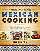 Naturally Healthy Mexican Cooking: Authentic…