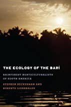 The ecology of the Bari : rainforest…