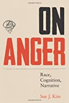 On Anger: Race, Cognition, Narrative…