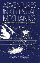 Adventures in Celestial Mechanics: A First…