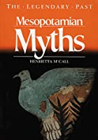 Mesopotamian Myths (Legendary Past Series)…